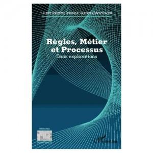Couverture du livre Règles, Métier et Processus